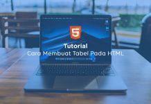 Tutorial Cara Membuat Tabel Sederhana Pada HTML